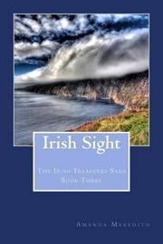 Irish Sight: The Irish Treasures Saga Book Three by Amanda Meredith image