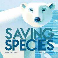 Saving Species by Jess French