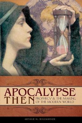 Apocalypse Then by Arthur H. Williamson image