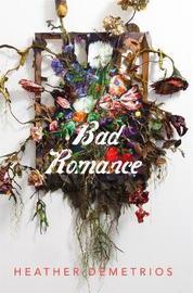 Bad Romance by Heather Demetrios