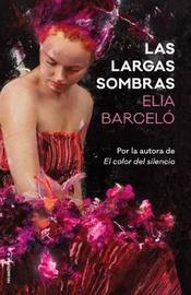 Las Largas Sombras by Elia Barcelo