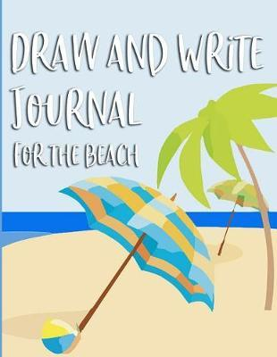 Draw And Write Journal For The Beach by Passion Learning Notebooks