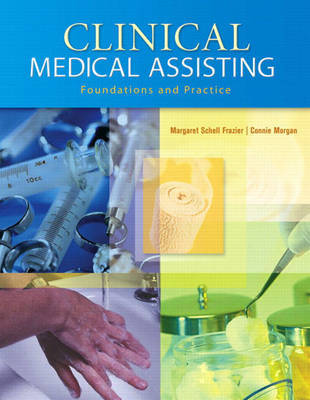 Clinical Medical Assisting: Foundations and Practice by Margaret Schell Frazier image