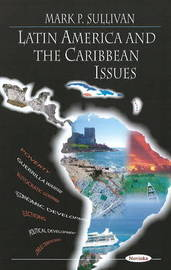 Latin America and the Caribbean Issues by Mark P. Sullivan image