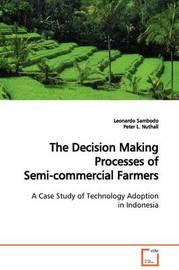The Decision Making Processes of Semi-Commercial Farmers by Leonardo Sambodo image