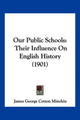 Our Public Schools: Their Influence on English History (1901) by James George Cotton Minchin image