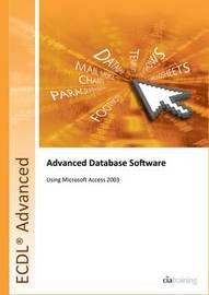 ECDL Advanced Syllabus 2.0 Module AM5 Database Using Access 2003 by CIA Training Ltd
