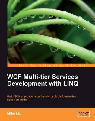 WCF Multi-tier Services Development with LINQ by Mike Liu