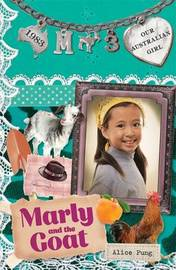 Our Australian Girl: Marly And The Goat (Book 3) by Alice Pung image