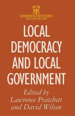 Local Democracy and Local Government by Lawrence Pratchett