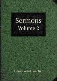 Sermons Volume 2 by Henry Ward Beecher