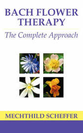 Bach Flower Therapy by Mechthild Scheffer