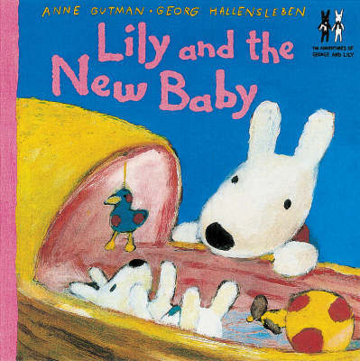Cat's Whiskers: George And Lily - Lily And The New Baby by Anne Gutman