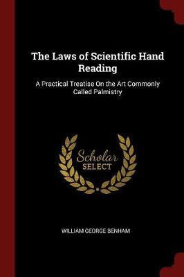 The Laws of Scientific Hand Reading by William George Benham image