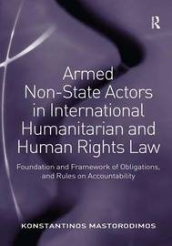 Armed Non-State Actors in International Humanitarian and Human Rights Law by Konstantinos Mastorodimos image