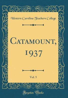 Catamount, 1937, Vol. 5 (Classic Reprint) by Western Carolina Teachers College