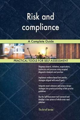Risk and compliance A Complete Guide by Gerardus Blokdyk