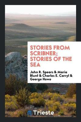 Stories from Scribner; Stories of the Sea by John R Spears image