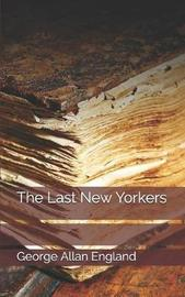 The Last New Yorkers by George Allan England
