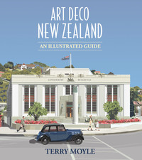 Art Deco New Zealand by Terry Moyle