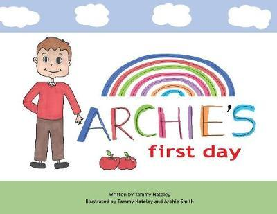 Archie's First Day by Tammy Hateley