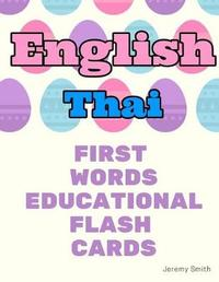 English Thai First Words Educational Flash Cards by Jeremy Smith