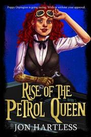 Rise of the Petrol Queen by Jon Hartless