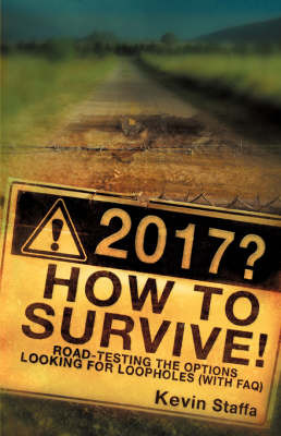2017? How to Survive! Road-Testing the Options Looking for Loopholes with FAQ by Kevin Staffa image