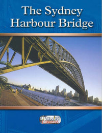 Livewire Investigates The Sydney Harbour Bridge by Beth Godwin