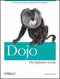 Dojo: The Definitive Guide by Matthew Russell
