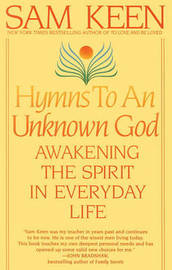 Hymns To An Unknown God by Sam Keen image