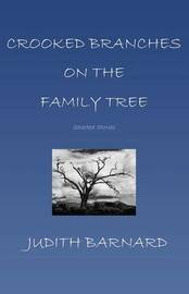 Crooked Branches on the Family Tree by Judith Barnard image