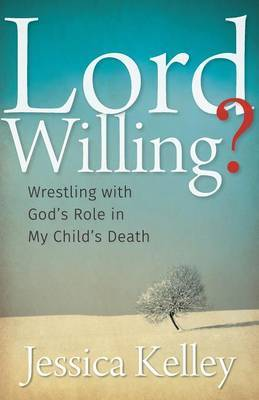 Lord Willing? by Jessica Kelley