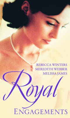 Royal Engagements: WITH A Royal Bride of Convenience AND Expecting the Cascaverado Prince's Baby AND Too Ordinary for the Duke? by Rebecca Winters