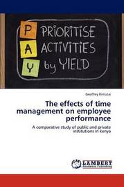 The Effects of Time Management on Employee Performance by Geoffrey Kimutai