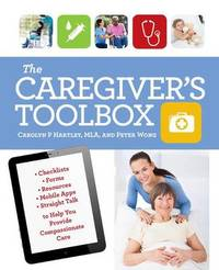 The Caregiver's Toolbox by Carolyn P Hartley