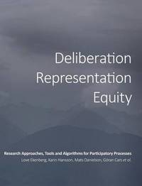 Deliberation, Representation, Equity by Love Ekenberg