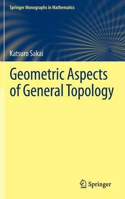 Geometric Aspects of General Topology by Katsuro Sakai