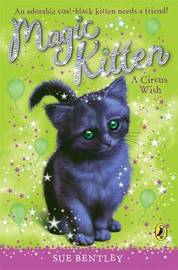 Magic Kitten: A Circus Wish by Sue Bentley image