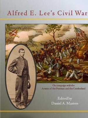 Alfred E. Lee's Civil War by Daniel Masters