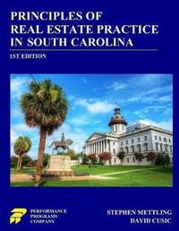 Principles of Real Estate Practice in South Carolina by Stephen Mettling