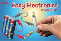 Easy Electronics by Charles Platt