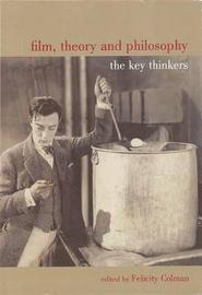 Film, Theory, and Philosophy by Felicity Colman image