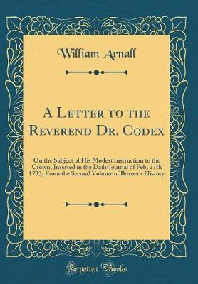 A Letter to the Reverend Dr. Codex by William Arnall