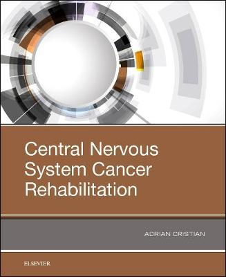 Central Nervous System Cancer Rehabilitation by Adrian Cristian