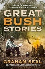 Great Bush Stories by Graham Seal