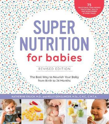Super Nutrition for Babies, Revised Edition by Katherine Erlich