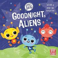 Space Baby: Goodnight, Aliens! by Pat-A-Cake