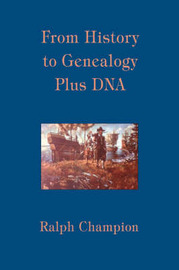 From History to Genealogy Plus DNA by Ralph Champion image