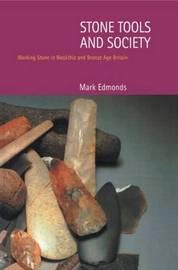 Stone Tools & Society by Mark Edmonds image